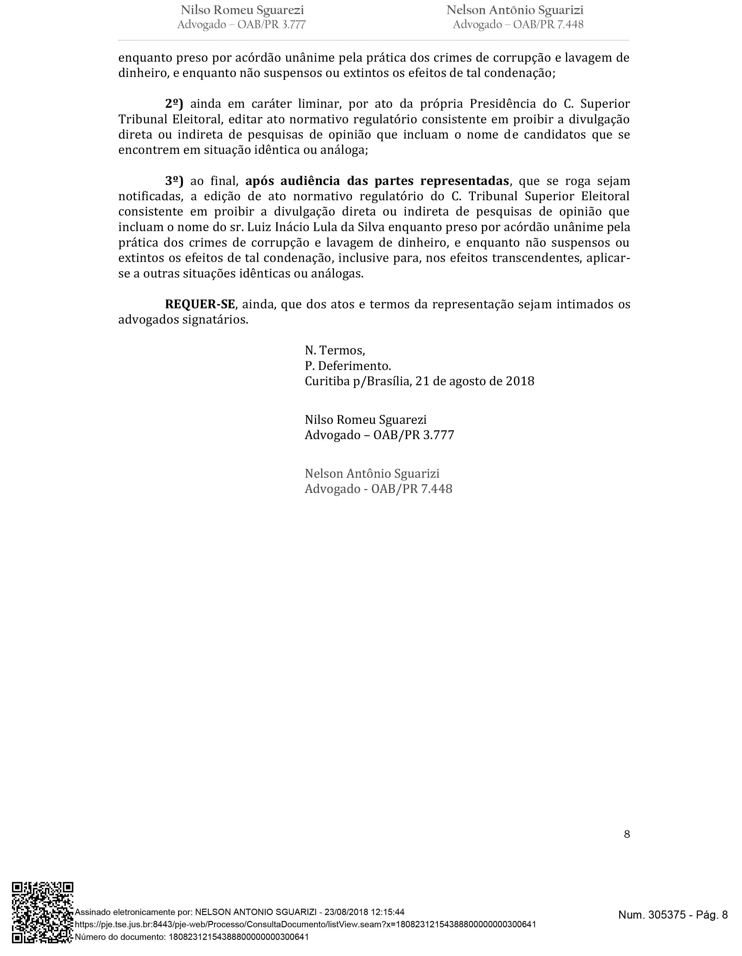 ADVOGADO: NELSON ANTONIO SGUARIZI; REPRESENTANTE: INSTITUTO DEMOCRACIA E LIBERDADE - IDL; REPRESENTANTE: LUIZ AUGUSTO SILVA